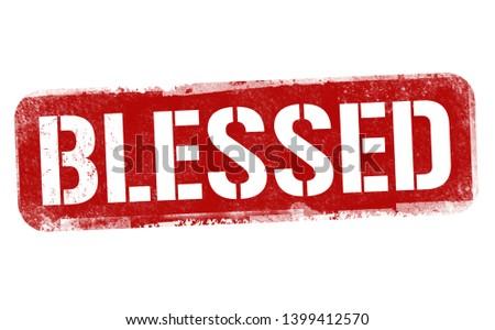 Blessed sign or stamp on white background, vector illustration