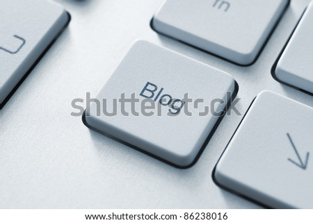 Blog button on the keyboard. Toned Image.