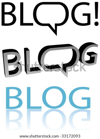 Bloggers, blog now! Speech bubble balloon copyspace. Flat and 3D blogger versions. Easy to edit.