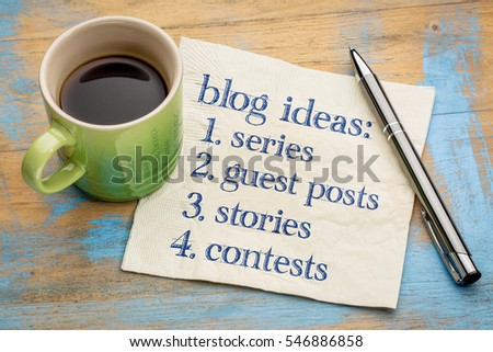 Blogging ideas list (series, guest post, stories, contests) - handwriting on a napkin with a cup of espresso coffee #546886858