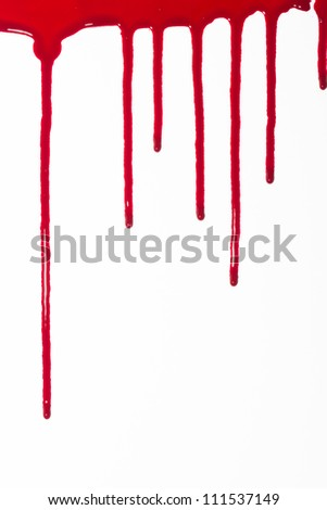 Blood drips oozing down
