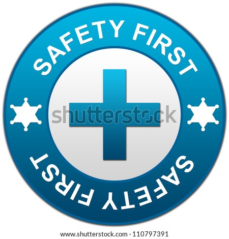 Blue Circle Glossy Style Safety First Sign Isolated on White Background