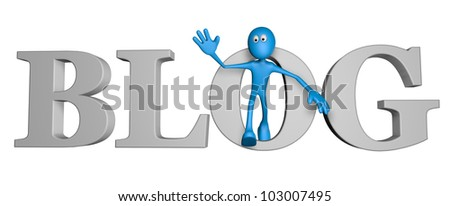 blue guy and the word blog - 3d illustration