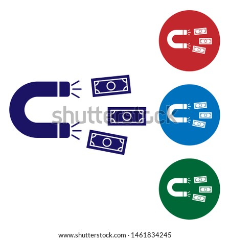 Blue Magnet with money icon isolated on white background. Concept of attracting investments, money. Big business profit attraction and success. Set color icon in circle buttons