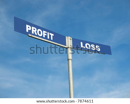 Blue metal two-way roadsign spelling Profit and Loss over blue sky
