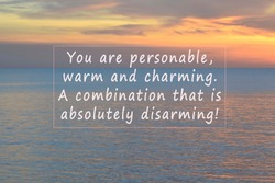 Blurred Image of sunset with motivational and inspirational quotes - You are personable, warm and charming a combination that is absolutely disarming