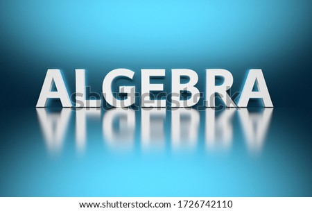 Bold white scientific mathematical term Algebra on blue backgound. 3d illustration. Foto stock ©