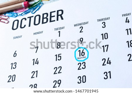 Boss's day or boss appreciation day - October 16 highlighted on the calendar #1467701945