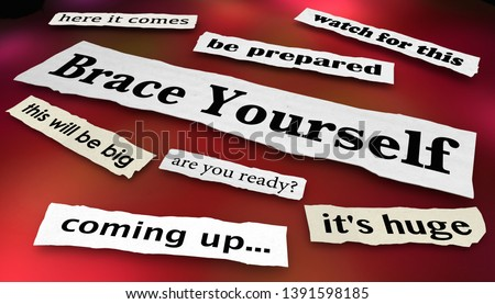 Brace Yourself Get Ready Prepared News Headlines 3d Illustration