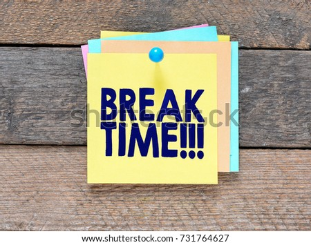 Break time / Notes about break time,concept.