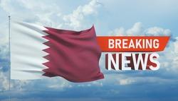 Breaking news. World news with backgorund waving national flag of Qatar. 3D illustration.
