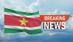 Breaking news. World news with backgorund waving national flag of Suriname. 3D illustration.
