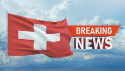 Breaking news. World news with backgorund waving national flag of Switzerland. 3D illustration.