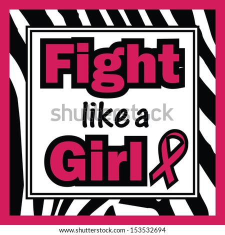 Breast Cancer Awareness-Fight like a Girl-Fight like a Girl phrase with Breast Cancer Awareness ribbon on zebra background