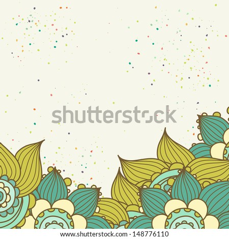 Bright floral card template with place for the text. Abstract floral boarder. Hand drawn illustration.