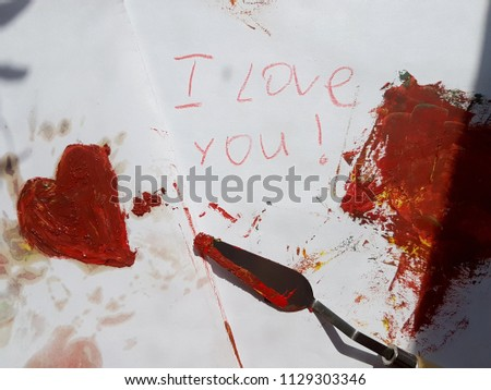 Bright red heart painted with paint, palette knife. With the inscriptions I Love you. Art work drawing on the topic of Love, family. #1129303346