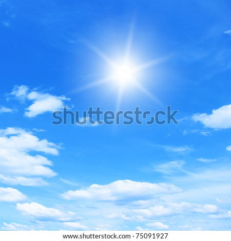 Bright sun and blue sky.