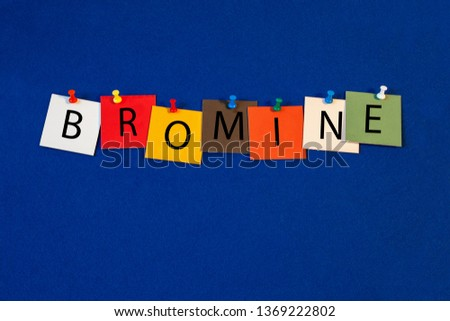 Bromine – one of a complete periodic table series of element names - educational sign or design for teaching chemistry.