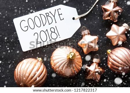 Bronze Christmas Balls, Snowflakes, English Text Goodbye 2018 #1217822317