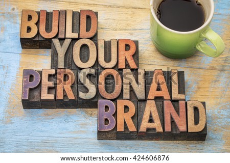 build your personal brand  ...