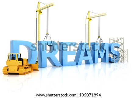 Building dreams concept on a white background.