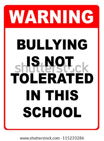 Bullying is not tolerated in this school sign
