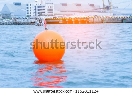 Buoy float  sea floating coastal marine  protect and indicate way for ship around harbor dock.