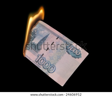 Burning thousand rubles
