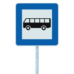 Bus Stop Sign on post pole, traffic road roadsign, blue isolated roadside signage