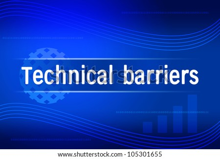 business background Technical barriers