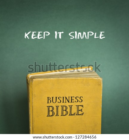 Business Bible commandment - Keep it simple