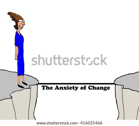 Business cartoon about the anxiety caused by change.