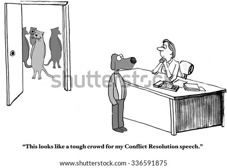 Business cartoon of business cats in background and business dog in foreground, \'This looks like a tough crowd for my Conflict Resolution speech\'.