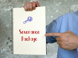 Business concept about Severance Package with phrase on the sheet.