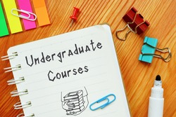 Business concept about Undergraduate Courses with phrase on the page.