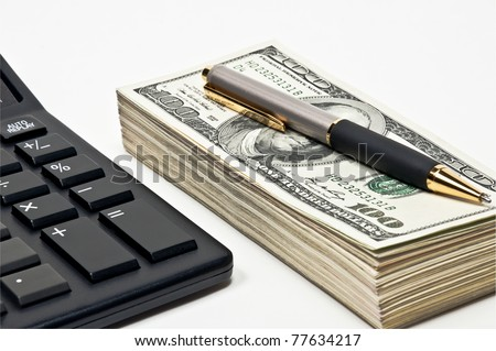 Business concept, bundle of money, pen and calculator. - stock photo