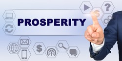 Business concept. Businessman touching virtual screen with his finger. Screen caption - PROSPERITY
