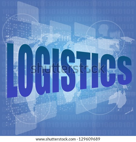 business concept: logistics word on digital screen, raster