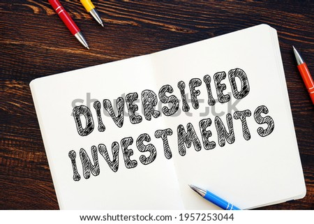 Business concept meaning Diversified Investments with phrase on the page.  Stock photo ©