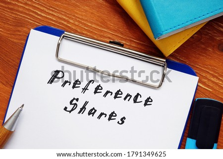 Business concept meaning Preference Shares with sign on the sheet. Zdjęcia stock ©