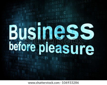Business concept: pixelated words Business before pleasure on digital screen, 3d render