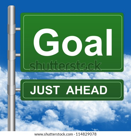 Business Concept Present By Green Highway Street Sign With Goal Just Ahead Against A Blue Sky Background