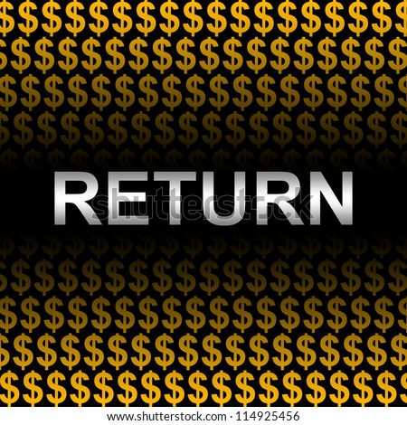 Business Concept Present by Silver Return Text In Orange Dollar Sign Background - stock photo