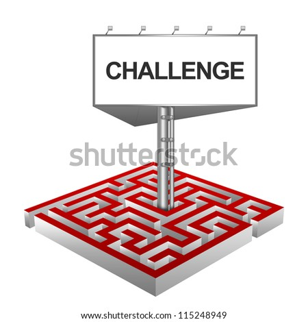 Business Concept Present By The Maze And The Highway Billboard With Challenge Text Isolated on White Background - stock photo