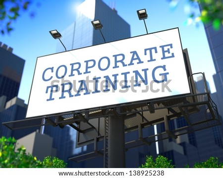 "Business Education Concept. Slogan""Corporate Training"" on Billboard on the Background of a Modern Business Center."