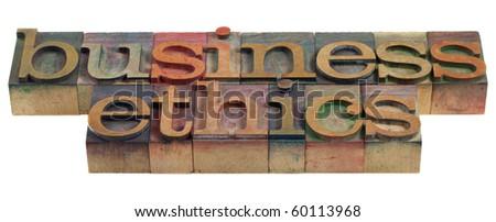 business ethics concept - words in vintage wooden letterpress printing blocks