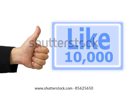 Business hand made like symbol hand and  button like 10,000 time - stock photo