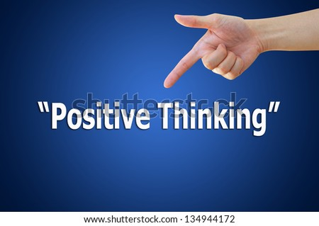 Business hand pointing positive thinking concept