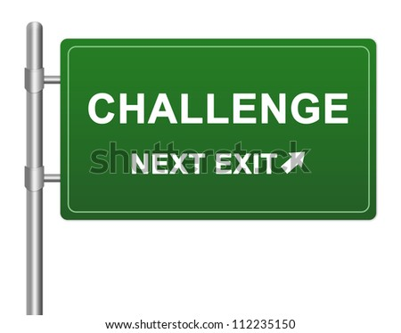 Business Idea Concept Present By Green Highway Street Sign With Challenge Next Exit  Isolated on a White Background