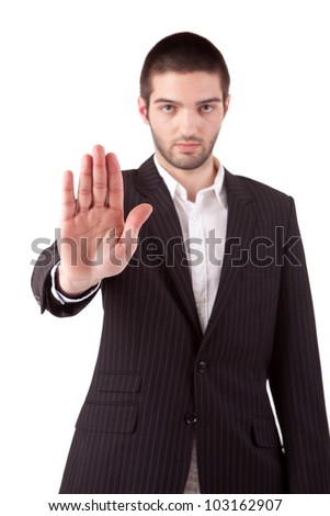 Business man making stop sign, isolated
